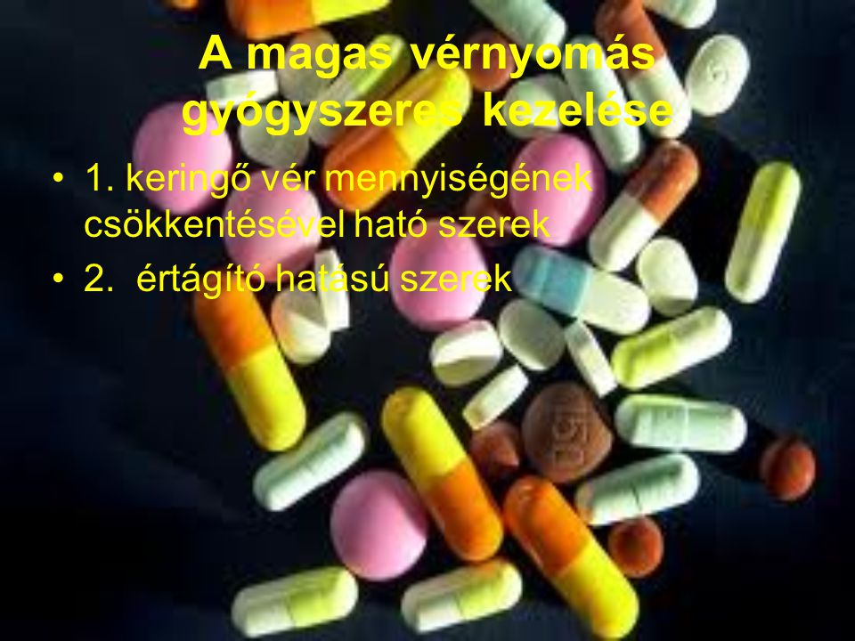 magas vérnyomás 2 fokú gyógyszerek kezelése)