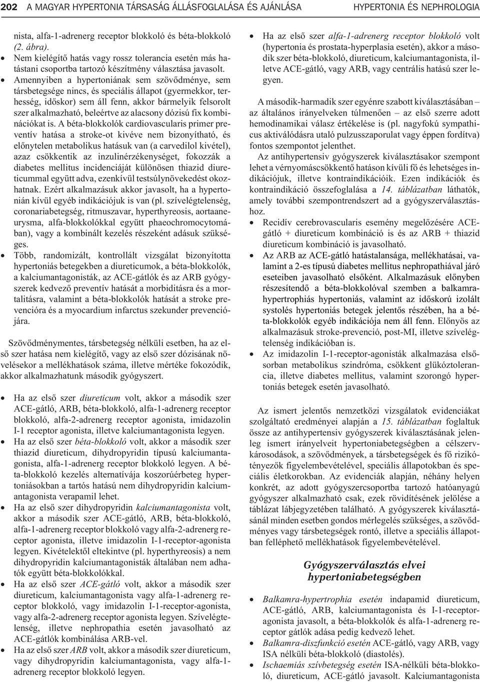 Magas vérnyomás fogyatékosság fórum. Újdonságok a rakocziregiseg.hu-n