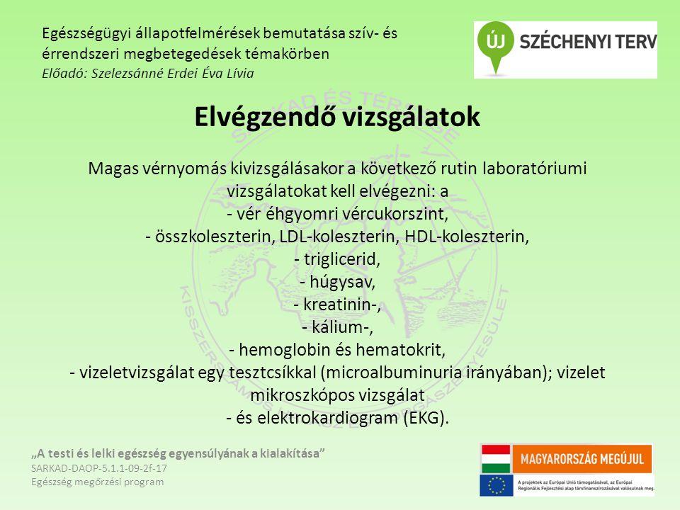 a magas vérnyomás vizsgálati terve)
