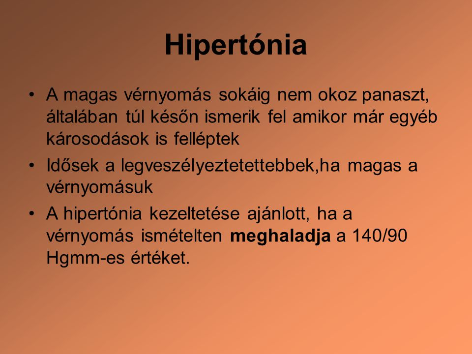 magas vérnyomás esetén írják fel)
